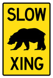 Slow - Bear Crossing Sign Poster Posters