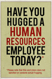 Have You Hugged a Human Resources Employee Today Plastic Sign Znaki plastikowe