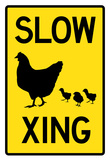 Slow Chicken Crossing Sign Poster Posters