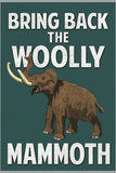 Bring Back the Woolly Mammoth Plastic Sign Wall Sign