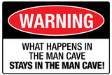 What Happens In the Man Cave Plastic Sign Wall Sign