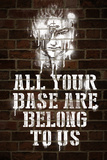 All Your Base Graffiti Video Game Plastic Sign Plastic Sign