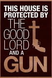 This House Protected by the Good Lord and a Gun Humor Plastic Sign Znaki plastikowe