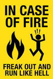 In Case of Fire Freak Out and Run Like Hell Plastic Sign Wall Sign