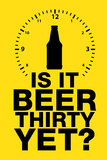 Is it Beer Thirty Yet Humor Plastic Sign Plastic Sign