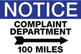 Complaint Department 100 Miles Notice Plastic Sign Plastic Sign