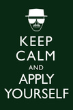 Keep Calm and Apply Yourself Television Poster Posters