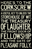 Here's To The Corkscrew Quote Poster Poster