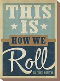 How We Roll Stretched Canvas Print by  Anderson Design Group