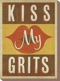 Kiss My Grits Stretched Canvas Print by  Anderson Design Group
