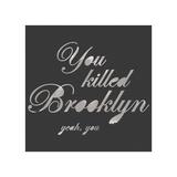 You Killed Brooklyn Giclee Print by  Urban Cricket