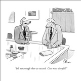 """It's not enough that we succeed.  Cats must also fail."" - New Yorker Cartoon Stretched Canvas Print by Leo Cullum"