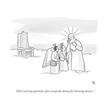 """Don't ask any questions. Just sweep the throne for listening devices."" - Cartoon Regular Giclee Print by Paul Noth"