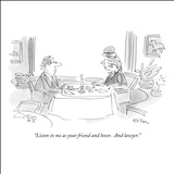 """Listen to me as your friend and lover.  And lawyer."" - New Yorker Cartoon Stretched Canvas Print by Dean Vietor"