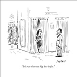 """It's two sizes too big, but it fits."" - New Yorker Cartoon Stretched Canvas Print by David Sipress"