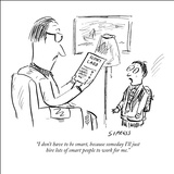 """I don't have to be smart, because someday I'll just hire lots of smart pe…"" - New Yorker Cartoon Stretched Canvas Print by David Sipress"