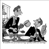 """It would be nice if we had marriage equality within our marriage."" - New Yorker Cartoon Stretched Canvas Print by William Haefeli"