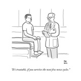 """It's treatable, if you survive the next few news cycles."" - Cartoon Regular Giclee Print by Paul Noth"