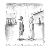 """Let's keep it small—just the Pilgrims, the Indians, and the Rosenthals."" - New Yorker Cartoon Stretched Canvas Print by Paul Noth"