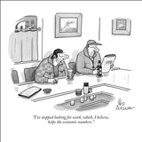 """I've stopped looking for work, which, I believe, helps the economic numbers."" - New Yorker Cartoon Stretched Canvas Print by Leo Cullum"