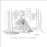 """No, Thursday's out. How about never—is never good for you?"" - New Yorker Cartoon Stretched Canvas Print by Robert Mankoff"