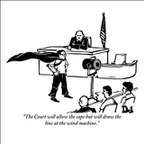 """The Court will allow the cape but will draw the line at the wind machine."" - New Yorker Cartoon Stretched Canvas Print by Drew Dernavich"