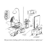 """Ask your doctor if taking a pill to solve all your problems is right for …"" - New Yorker Cartoon Stretched Canvas Print by David Sipress"