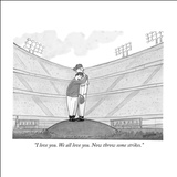 """I love you. We all love you. Now throw some strikes."" - New Yorker Cartoon Stretched Canvas Print by Jason Patterson"
