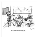 """Just in case the conference call runs long."" - New Yorker Cartoon Stretched Canvas Print by Farley Katz"