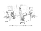 """""""O.K. Which one of you worried well is the most worried?"""" - New Yorker Cartoon Premium Giclee Print by Robert Mankoff"""