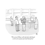 """The curved iPhone will only butt-dial based on the curve of your personal…"" - Cartoon Regular Giclee Print by Paul Noth"