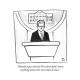 """""""Nobody hopes that the President didn't know anything about this more tha…"""" - Cartoon Premium Giclee Print by Paul Noth"""
