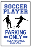 Soccer Player Parking Only Plastic Sign Wall Sign