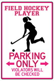 Field Hockey Player Parking Only Plastic Sign Plastic Sign