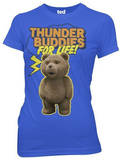 Juniors: Ted - Thunder Buddies For Life Shirts