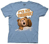 Ted - Fuck You Thunder T-Shirt