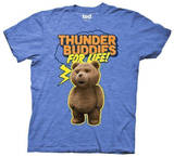 Ted - Thunder Buddies For Life T-shirts