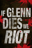 If Glenn Dies We Riot Television Poster Posters