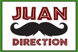 Juan Direction Humor Poster Posters