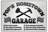 Pop's Hometown Garage Automotive Plastic Sign Plastic Sign