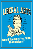 Liberal s Like Fries With That Diploma Funny Retro Plastic Sign Placa de plástico