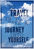 To Travel is To Take a Journey Into Yourself Quote Print
