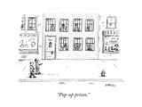 """Pop-up prison."" - New Yorker Cartoon Premium Giclee Print by David Sipress"