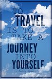 To Travel is To Take a Journey Into Yourself Quote Plastic Sign Wall Sign