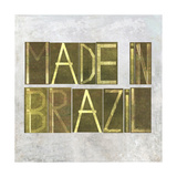 "Earthy Background Image And Design Element Depicting The Words ""Made In Brazil"" Posters by  nagib"