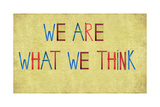 "Earthy Background And Design Element Depicting The Words ""We Are What We Think"" Prints by  nagib"