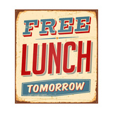 Vintage Metal Sign - Free Lunch Tomorrow Art by Real Callahan