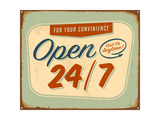 Vintage Tin Sign - Open 24 And 7 Sign - Raster Version Posters by Real Callahan