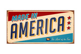Vintage Made In America Metal Sign - Raster Version Art by Real Callahan