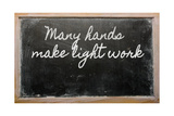 Expression - Many Hands Make Light Work - Written On A School Blackboard With Chalk Prints by  vepar5